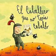 El caballero que no tenía caballo (Spanish Edition)