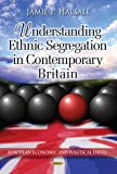 Understanding Ethnic Segregation in Contemporary Britain, Jamie P. Halsall, 1628084871