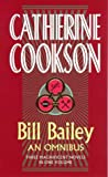 Bill Bailey Omnibus: An Omnibus (Catherine Cookson Ominbuses)