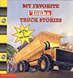 My Favorite Tonka Truck Stories, Scholastic, Inc. Staff, 0439443040