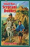 The Small War of Sergeant Donkey, Maureen Daly, 1883937477