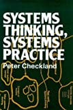 img - for Systems Thinking, Systems Practice by Peter Checkland (1981-05-03) book / textbook / text book