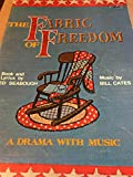 img - for The Fabric Of Freedom (A Drama With Music) book / textbook / text book