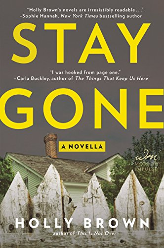 Stay Gone: A Novella by [Brown, Holly]