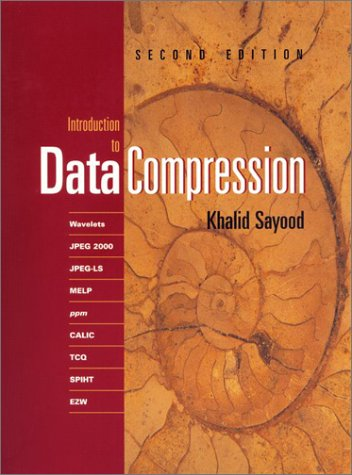 Introduction to Data Compression, Second Edition (The Morgan Kaufmann Series in Multimedia Information and Systems)