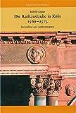 Die Rathauslaube in Koln (1569 - 1573) : Architektur und Antikerezeption, Kirgus, Isabelle, 3795416973