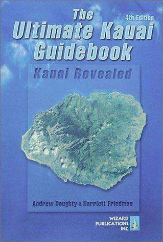 Read Online The Ultimate Kauai Guidebook: Kauai Revealed PDF