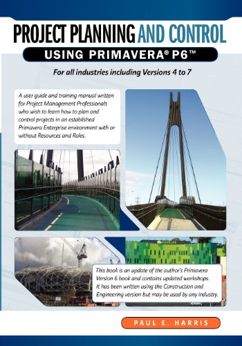 Project Planning & Control Using Primavera P6: For all industries including Versions 4 to 7 (P7 B&w)