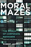 Moral Mazes: The World of Corporate Managers