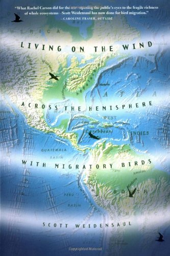 Living on the Wind: Across the Hemisphere With Migratory - Point Wind