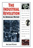 The Industrial Revolution in American History, Anita Louise McCormick, 0894909851