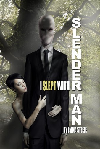 I Slept with Slender Man