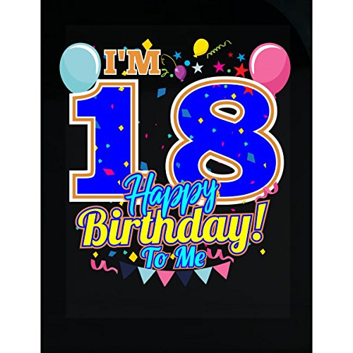 Amazing Fan Tees I'm 18 Happy Birthday To Me 18th Birthday Gift - Sticker ()