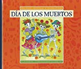 Dia de Los Muertos (Holidays, Festivals, & Celebrations)
