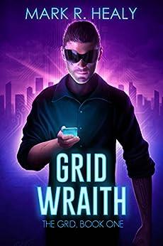 Grid Wraith (The Grid, Book 1) by [Healy, Mark R.]