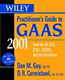 Wiley Practitioner's Guide to GAAS 2001, Dan M. Guy, D. R. Carmichael, 0471390682