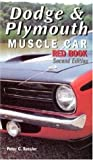 Dodge and Plymouth Muscle Car 1964-2000, Peter C. Sessler, 0760308012