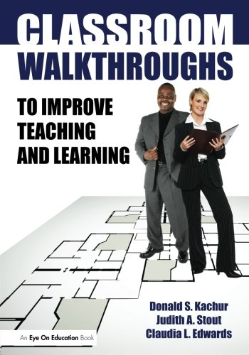 Classroom Walkthroughs To Improve Teaching and Learning
