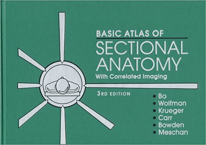 Basic Atlas Of Sectional Anatomy With Correlated Imaging