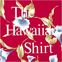 a08c6592 The Hawaiian Shirt: Its Art and History (Recollectibles): H. Thomas Steele:  9780896594197: Amazon.com: Books