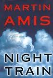 Night Train, Martin Amis, 0609601288