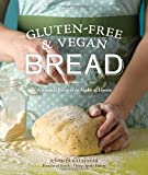 Gluten-Free and Vegan Bread, Jennifer Katzinger, 1570617805