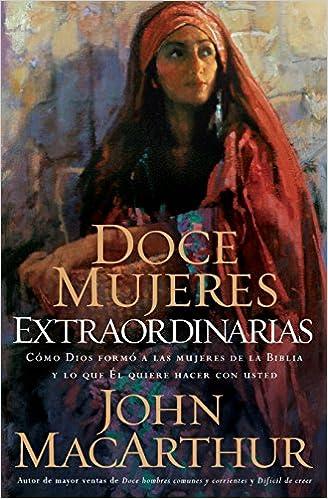 12 mujeres extraordinarias john macarthur pdf 115