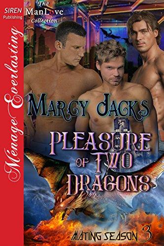 - Pleasure of Two Dragons [Mating Season 3] (Siren Publishing Menage Everlasting ManLove)