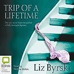 Trip of a Lifetime | Liz Byrski