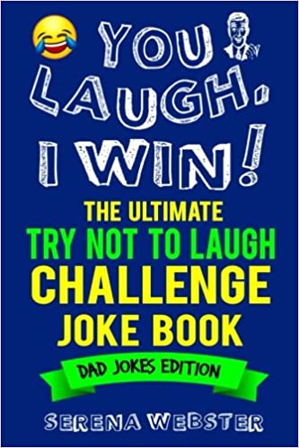 You Laugh I Win The Ultimate Try Not To Laugh Challenge Joke Book
