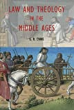 Law and Theology in the Middle Ages, G.R. Evans, 0415253284