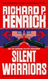 Silent Warriors, Richard P. Henrick and Kensington Publishing Corporation Staff, 0821763601