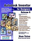 Autodesk Inventor for Designers Release 9, Sham Tickoo, 1932709061