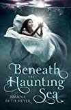 img - for Beneath the Haunting Sea book / textbook / text book