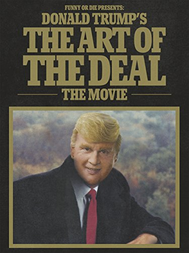 - Funny or Die Presents Donald Trump's The Art of the Deal: The Movie
