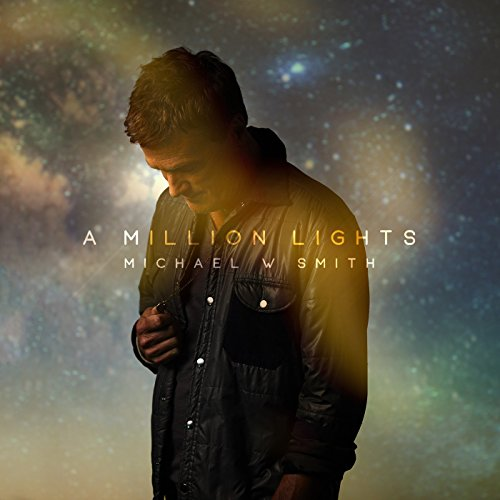 Michael W Smith - A Million Lights (2017)