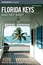 Insiders' Guide® to the Florida Keys and Key West, 10th (Insiders' Guide Series)