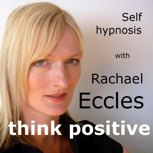 Think Positive, Self Hypnosis Positive Thinking Hypnotherapy CD