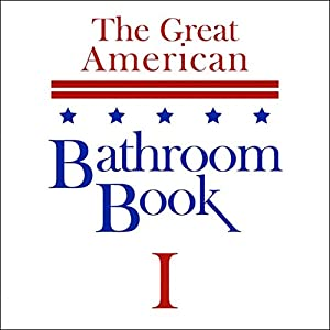 The Great American Bathroom Book, Volume 1 Audiobook