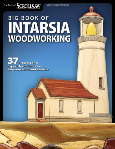 Big Book of Intarsia Woodworking: 37 Projects and Expert Techniques for Segmentation and Intarsia (Best of Scroll Saw - Star Scroll