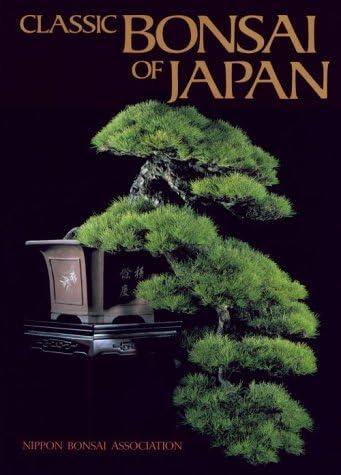 Classic Bonsai Of Japan Naka John Aragaki Hideo 9780870119330 Amazon Com Books