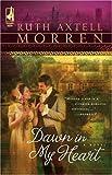 Dawn in My Heart (Regency Series #2) (Steeple Hill Women's Fiction #39)