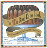 The New Good Cake Book, Diana Dalsass, 0783880502