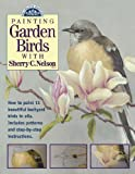 Painting Garden Birds with Sherry C. Nelson (Decorative Painting S.)