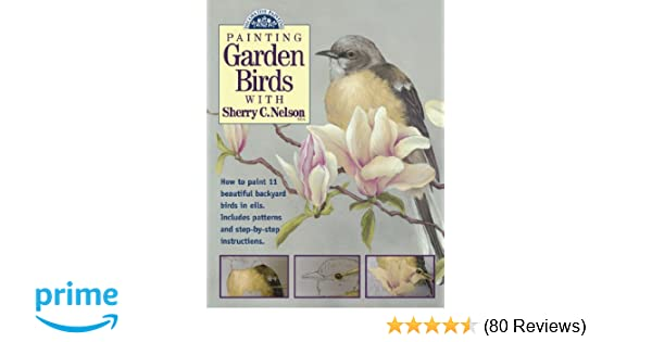 Painting Garden Birds with Sherry C. Nelson (Decorative Painting ...