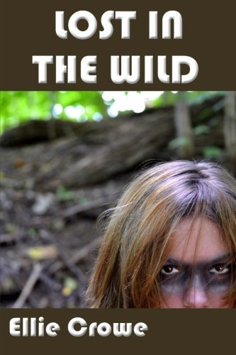 Book: Lost in the Wild - Wild and Too Wet Adventure Series by Ellie Crowe