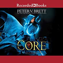 The Core: Demon Cycle, Book 5 Audiobook by Peter V. Brett Narrated by Pete Bradbury