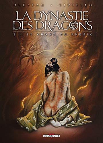 La Dynastie des dragons, Tome 2 : Le chant du phenix by Hélène Herbeau