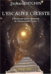 L'escalier céleste - L'Étonnante Quête Humaine de l'Immortalité Divine - Le Second Livre des Chroniques de la Terre