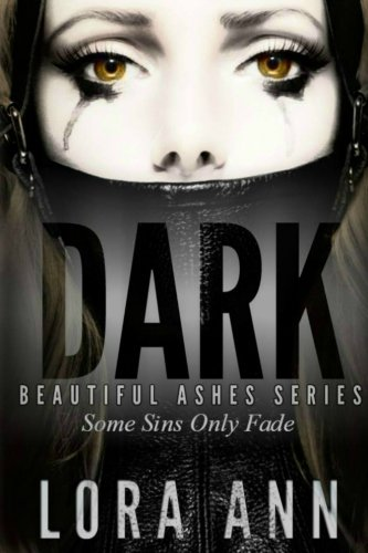 Dark (Beautiful Ashes Series, Book 1)
